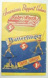 "A vintage advertisement for Baby Ruth and Butterfingers Candy Bar advertisement from the ""Golden Age"" of candy when candy bars only cost $.05"