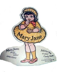 This is a paper cut out advertisement for Mary Janes and one of the oldest candy advertisements in our collection!