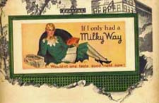 "A Milky Way Candy Bar Advertisement from the 1930 reading ""wouldn't it taste good right now."""